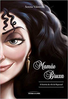 Mamãe Bruxa. A História Da Vilã Da Rapunzel #livros #disney #livrosdisney