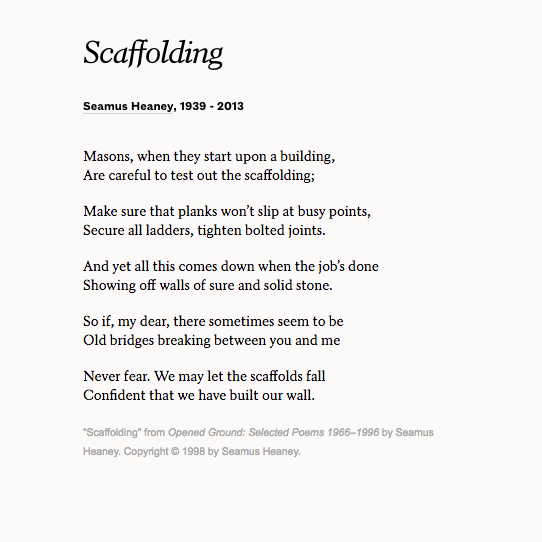 """Scaffolding"""" by Seamus Heaney. 