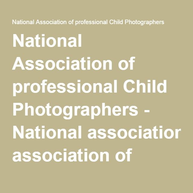 National Association of professional Child Photographers - National association of Professional Child Photographers