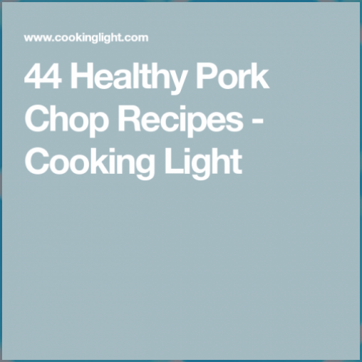 44 Healthy Pork Chop Dinners You Can Make Tonight - Cooking Light #bbq pork chop recipes #bone in pork chop recipes #boneless pork chop recipes #breaded pork chop recipes #CHOP #cooking #creamy pork chop recipes #Dinners #grilled pork chop recipes #Healthy #healthy pork chop recipes #juicy pork chop recipes #keto pork chop recipes #Light #MakeTonight #moist pork chop recipes #Pork #pork chop recipes air fryer #pork chop recipes apple #pork chop recipes asian #pork chop recipes baked #pork chop r
