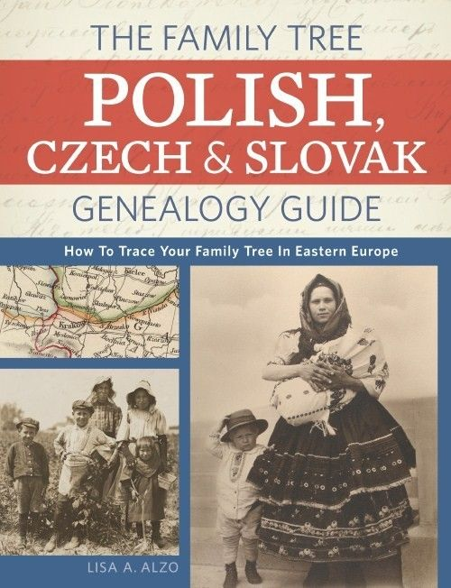 The Family Tree Polish, Czech, and Slovak Genealogy Guide