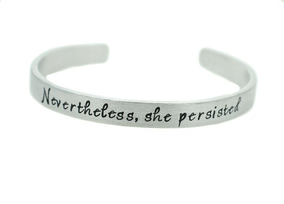 Nevertheless She Persisted Bracelet Nasty Woman She Was Warned