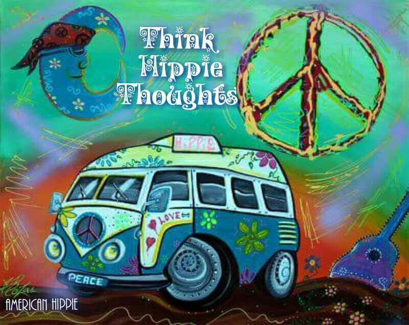 ☮ American Hippie ☮ Hippie Thoughts