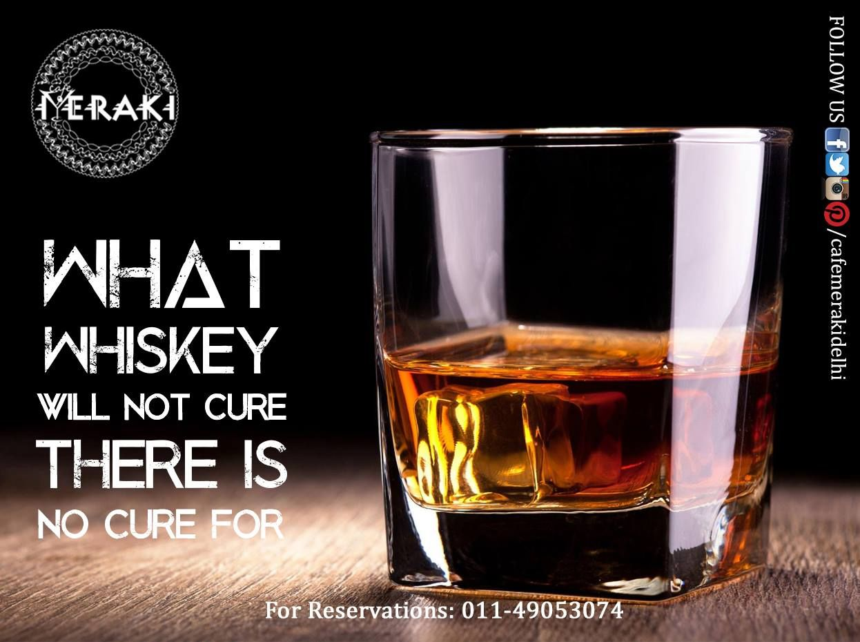 #Whiskey is what you are #made up of ! Come #vanish your #tiredness at Cafe Meraki  For reservation call on 011-49053074