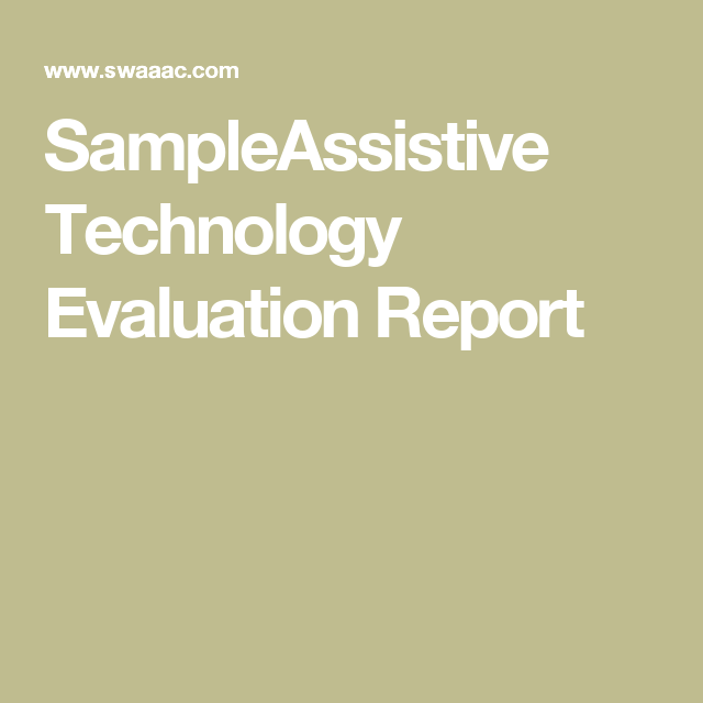 Sampleassistive Technology Evaluation Report  At Assessment