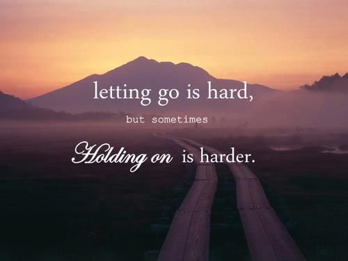 Letting go is.....