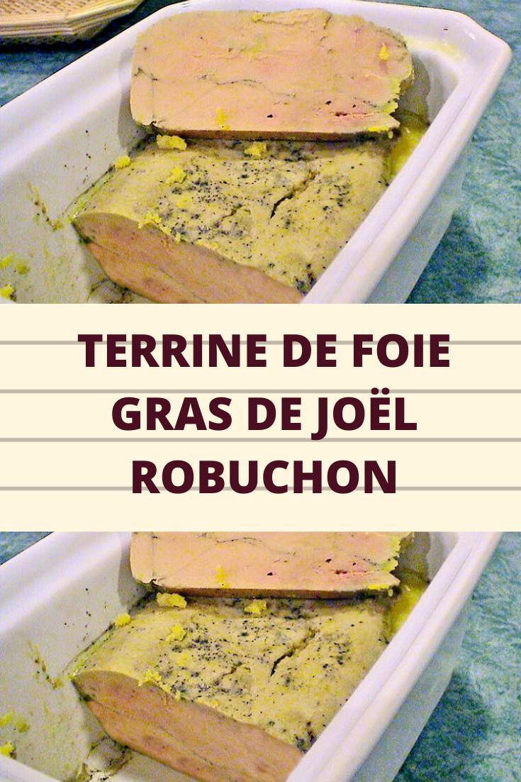 Recette Foie Gras Joel Robuchon : recette, robuchon, Terrine, Joël, Robuchon, Toutes, Recettes, Gras,, Cuisine,, Recette