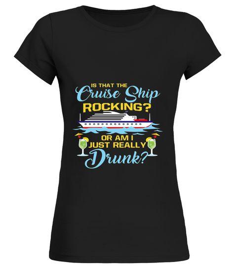 FUNNYCRUISESHIPROCKINGJUSTDRUNKCRU Cruises TShirt - Rocking cruise ship