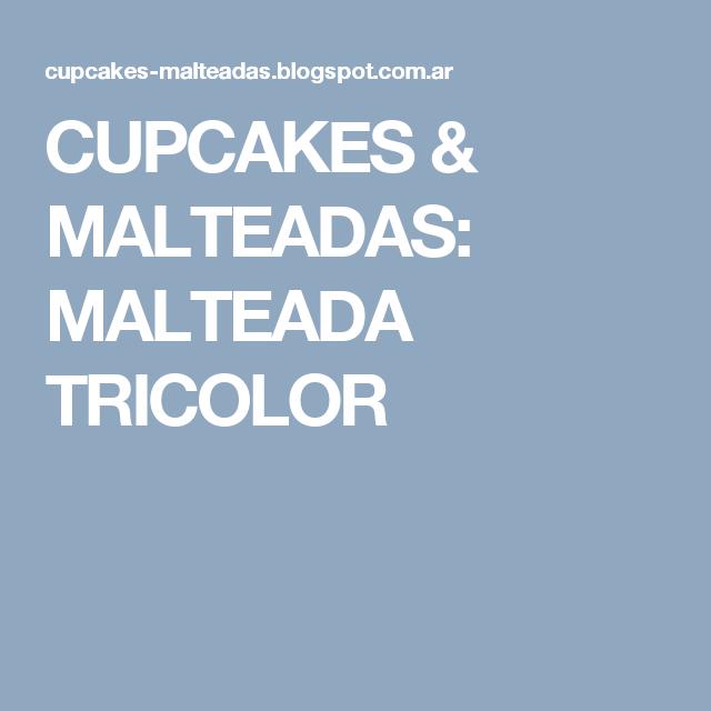 CUPCAKES & MALTEADAS: MALTEADA TRICOLOR