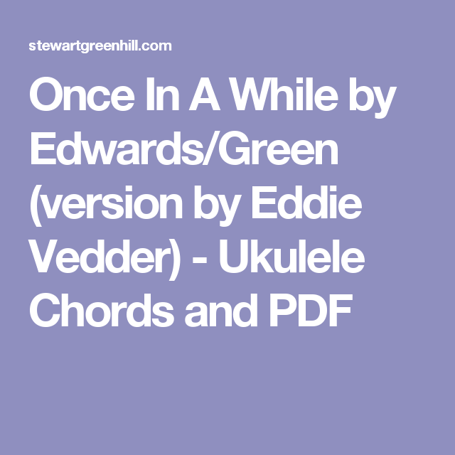 Once In A While By Edwardsgreen Version By Eddie Vedder Ukulele