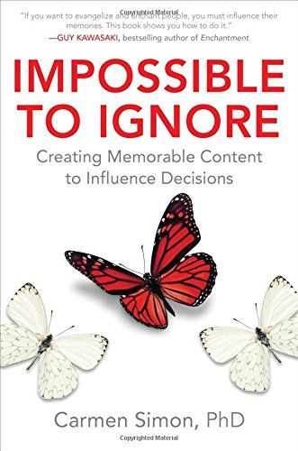 impossible to ignore creating memorable content to influence decisions pdf
