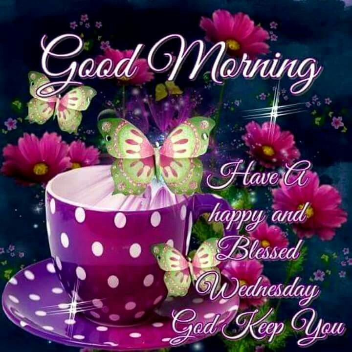 Good Morning, Have A Happy And Blessed Wednesday