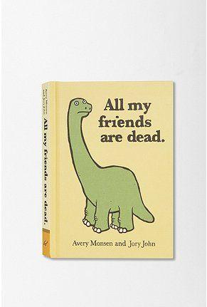 All My Friends Are Dead By Avery Monsen Jory John All My