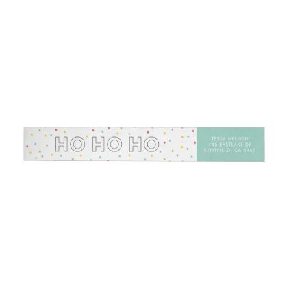 Ho Ho Ho Colorful Confetti Dots Holiday II Wrap Around Label