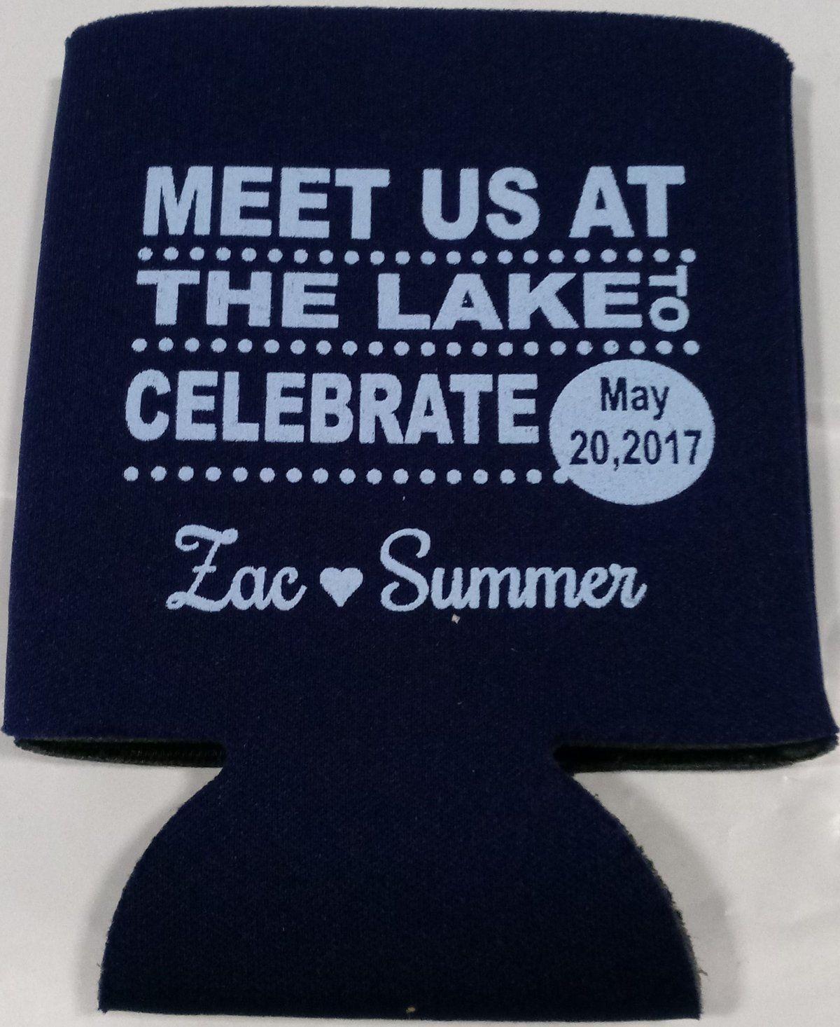 Lake Wedding Koozies Meet Us At The Lake To Celebrate In