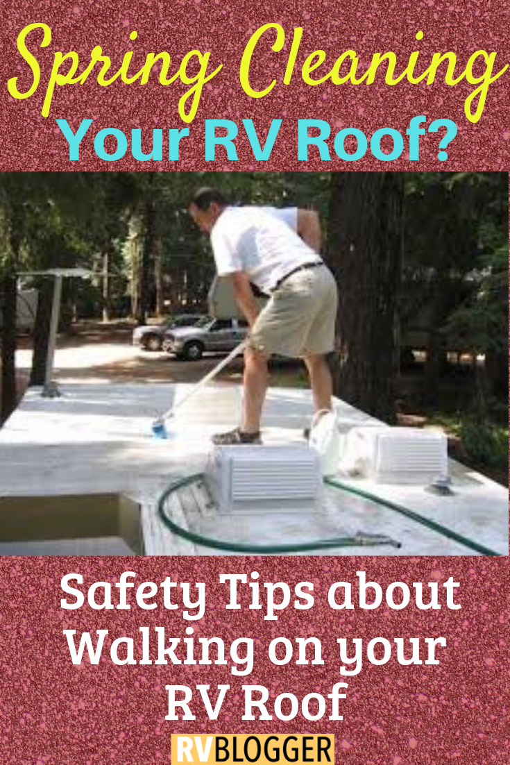 Can I Walk On My Rv Roof Rv Camping Tips Rv Camping Rving Ideas Rv Camping