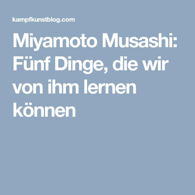 Miyamoto Musashi: Fünf Dinge, die wir von ihm lernen können