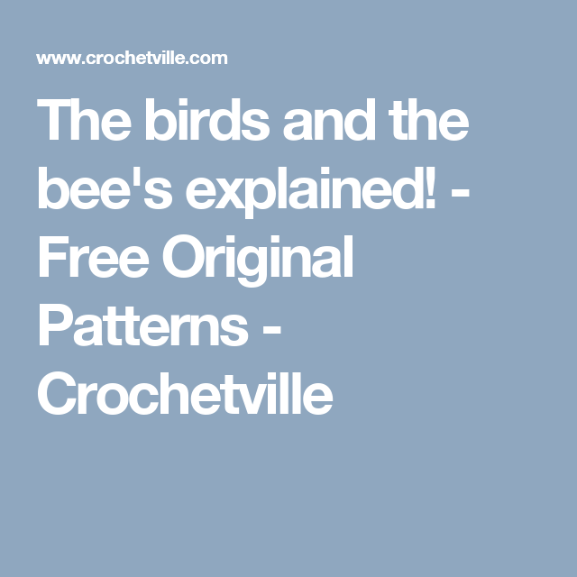 The birds and the bee's explained! - Free Original Patterns - Crochetville