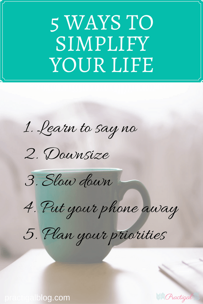 5 Ways to Simplify Your Life | Best of Practigal Blog ...