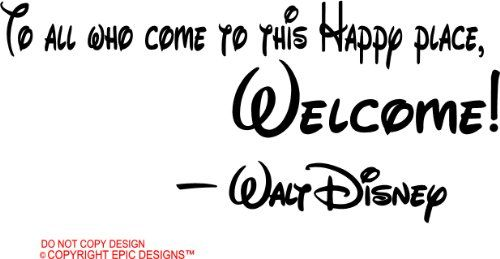Quote For Happy Place Disney World: #2 Walt Disney To All Who Come To This Happy Place
