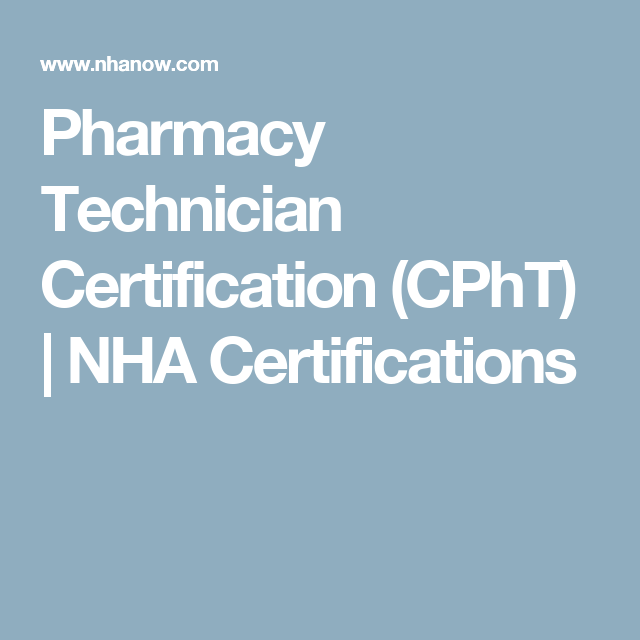 Pharmacy Technician Certification (CPhT) | NHA Certifications ...