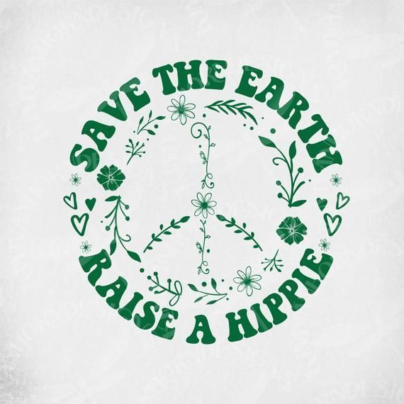 Save The Earth - Raise A Hippie svg, Floral Peace Sign, Boho svg, Cut Files, Printable jpeg for Iro