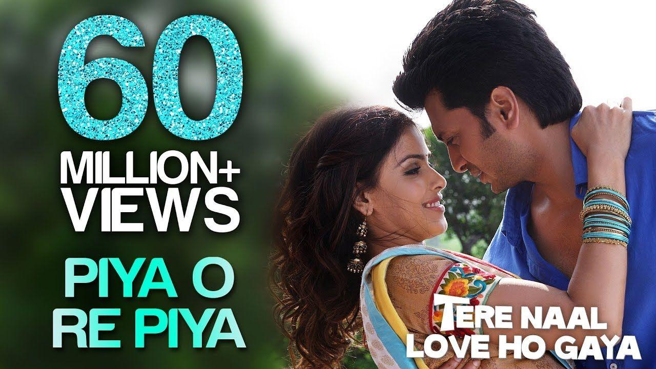 Piya O Re Piya Tere Naal Love Ho Gaya I Riteish Deshmukh Genelia Dsou Romantic Songs Video Bollywood Movie Songs Rap Songs