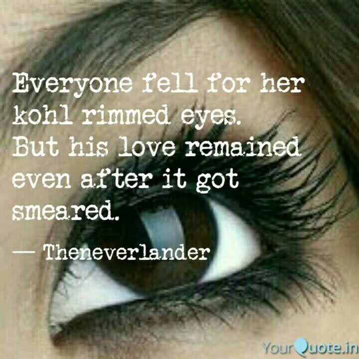Theneverlander S Quotes Kohl Kajal Eyes His Love Smeared