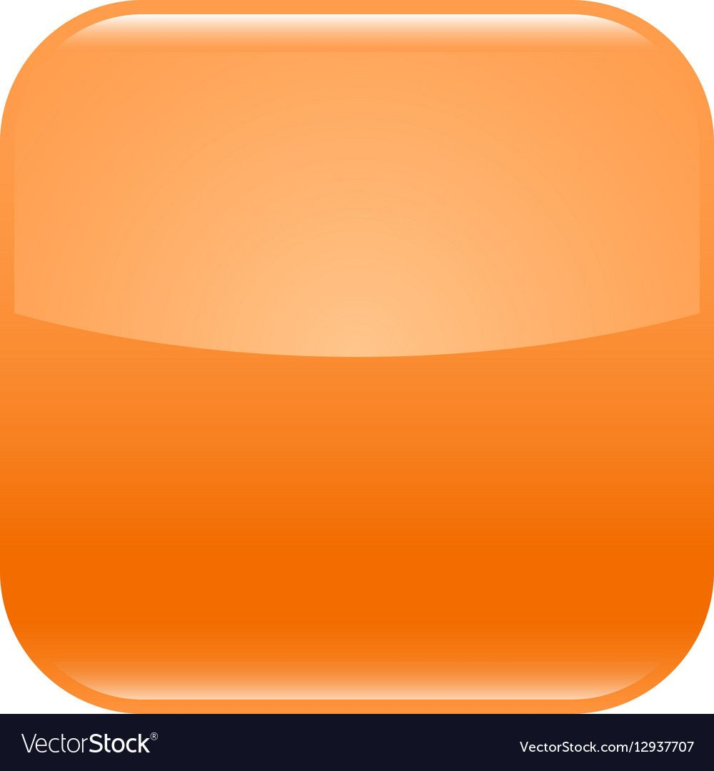 Orange Glossy Button Blank Icon Square Empty Shape Vector Image On Vectorstock Glossy Vector Images Icon