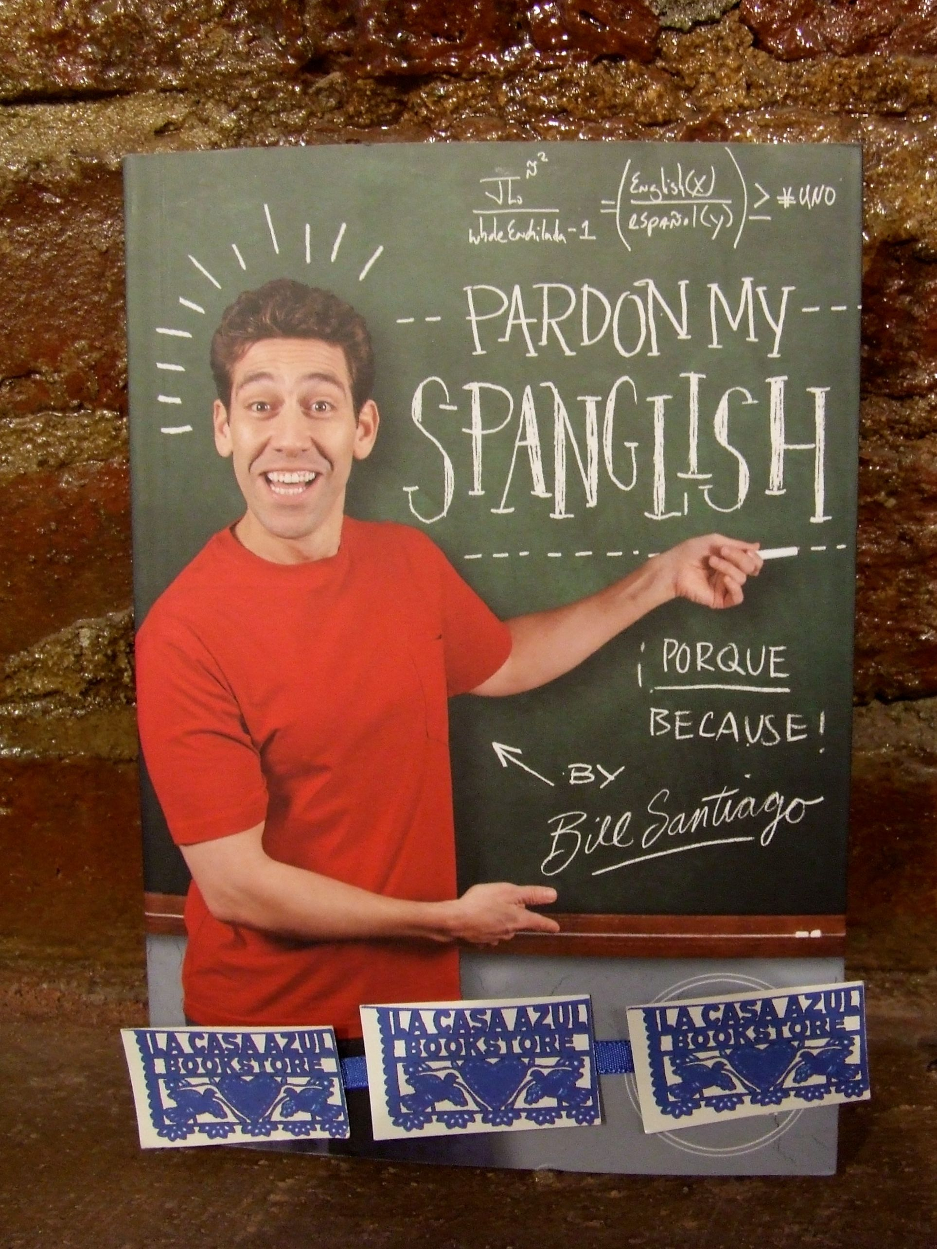 pardon my spanglish by bill santiago la casa azul bookstore pardon my spanglish by bill santiago la casa azul bookstore loves latinolit