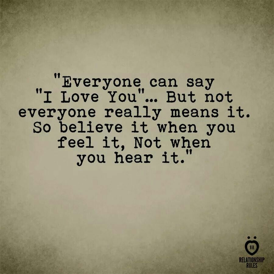 Everyone can say 'I Love You'... But not everyone really ...