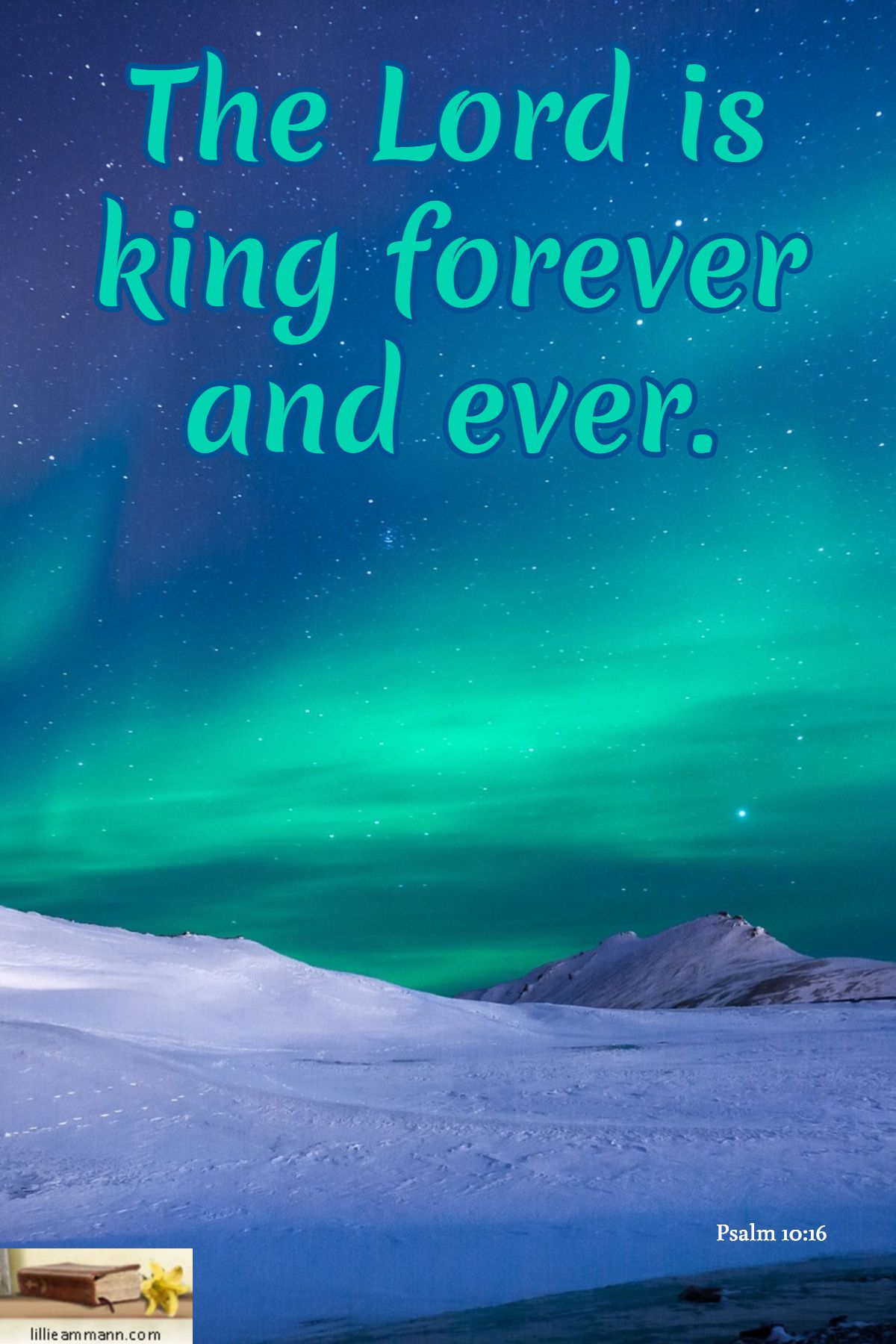 Psalm 1016 / The Lord is king forever and ever. Psalm