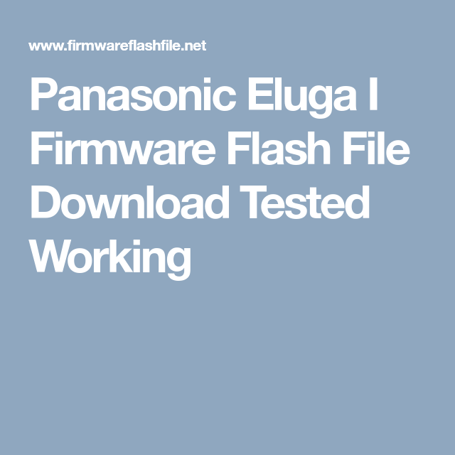 Panasonic Eluga I Firmware Flash File Download Tested