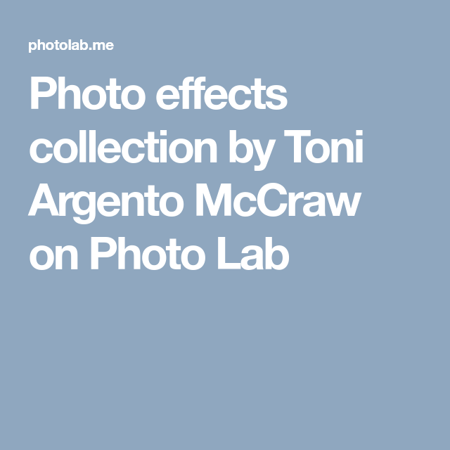 Photo effects collection by Toni Argento McCraw on Photo Lab