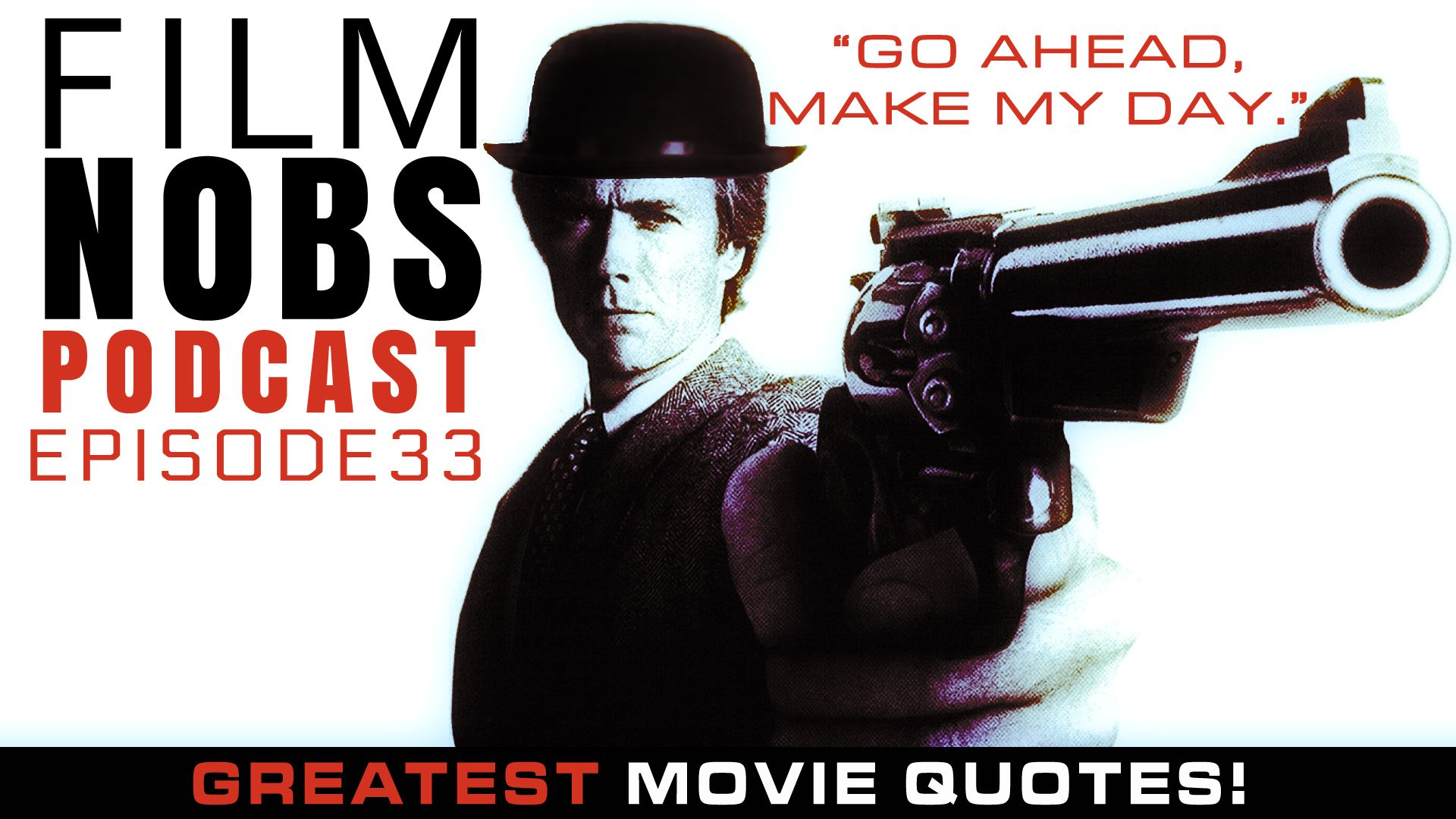 Film Nobs Audio Podcast Greatest Movie Quotes! Here's an