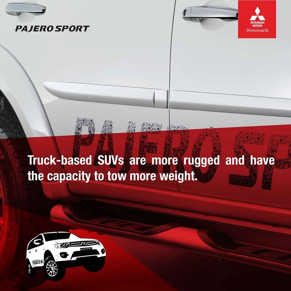 Truckbased SUVs are more rugged and have the capacity to