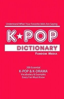 Kpop Dictionary 200 Essential K Pop K Drama Vocabulary Examples Every Fan M Drama Vocabulary Kdrama Vocabulary