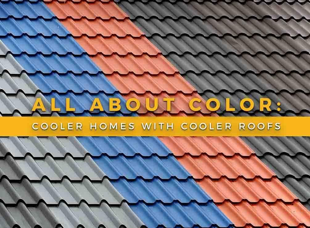 Best All About Color Cooler Homes With Cooler Roofs Cool 400 x 300