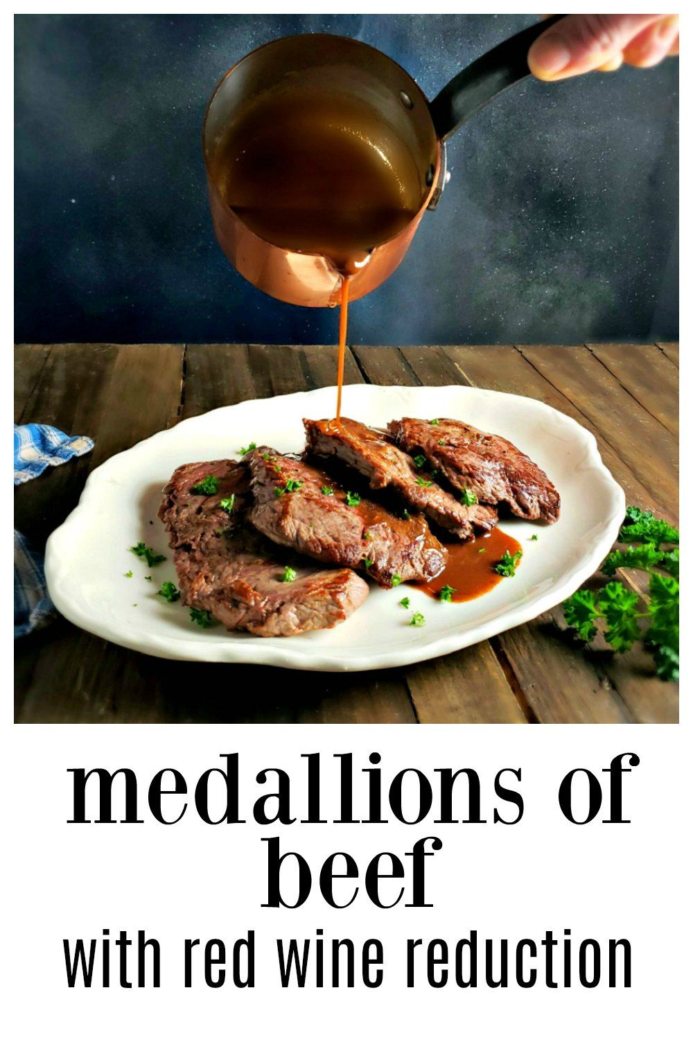 Medallions Of Beef With Red Wine Reduction Recipe Red Wine Reduction Beef Red Wine Reduction Sauce