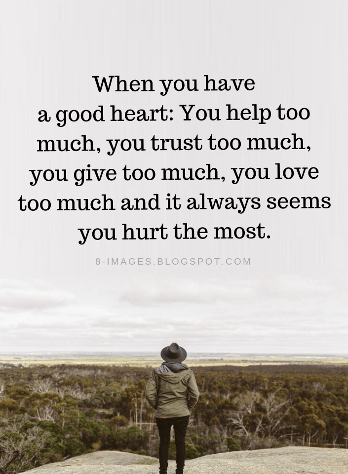 Good Morning Love Quotes For Him Words Love Quotes For Him Pictures Love Quotes For Him Ann People Hurt You Quotes Good Heart Quotes My Heart Hurts Quotes