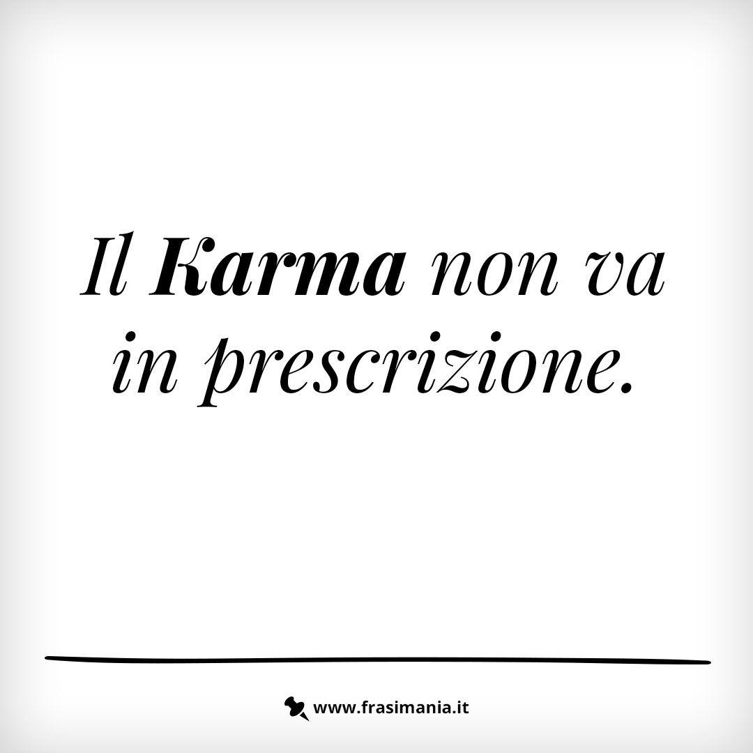 Frasi Celebri Karma.Immagini Con Frasi Sul Karma Le 12 Piu Simpatiche Citazioni Sagge Citazioni Spirituali Karma