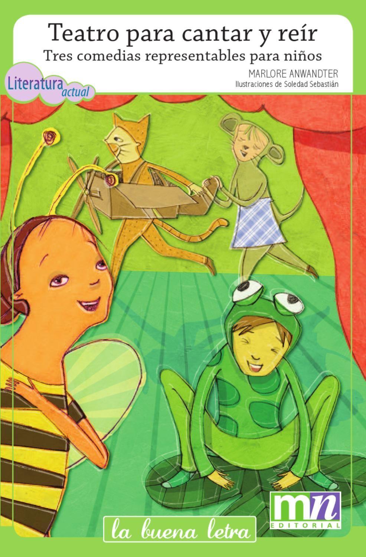 Teatro Para Cantar Y Reír Tres Comedias Representables Para Niños Teatro Para Niños Obras Para Niños Obras De Teatro Infantiles
