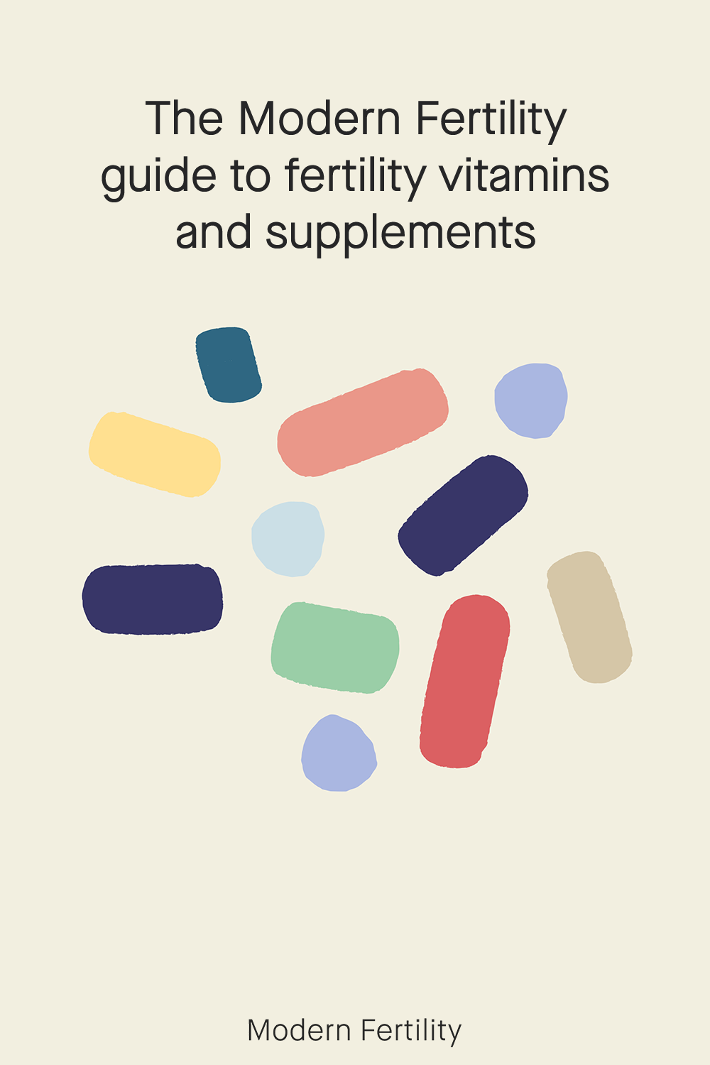 The Modern Guide To Prenatal Vitamins And Fertility Supplements In 2020 Fertility Supplements Fertility Vitamins Fertility