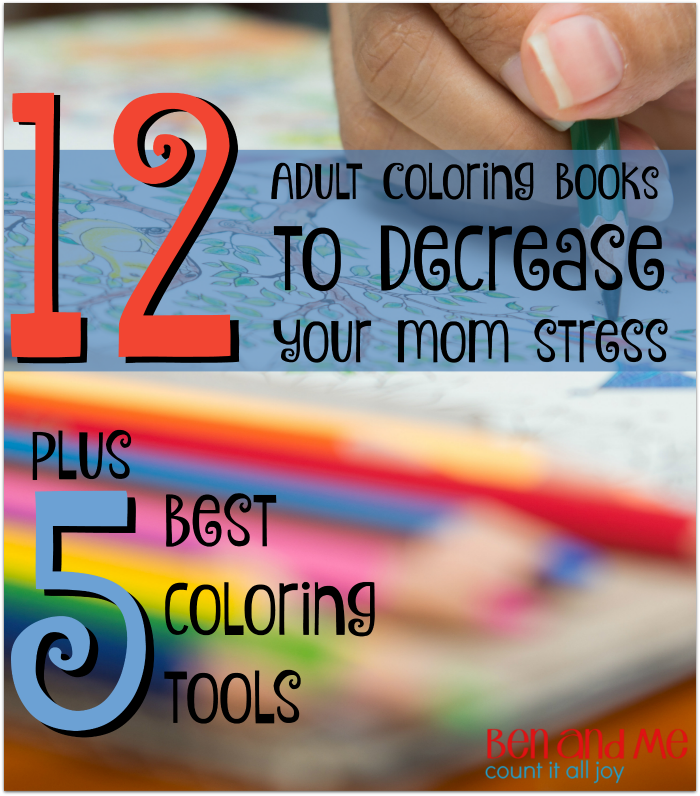 12 Adult Coloring Books To Decrease Your Mom Stress Plus 5 Best Tools