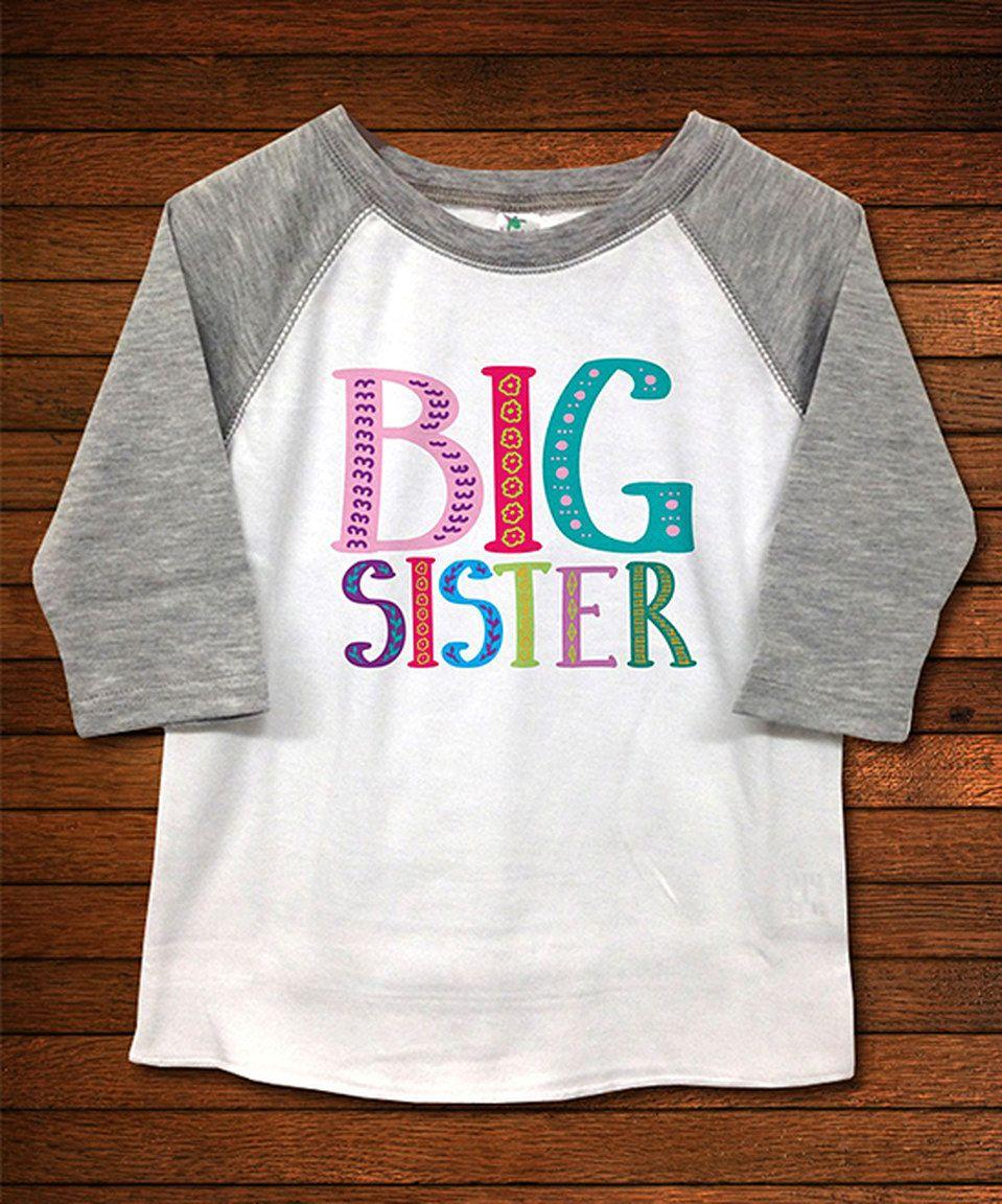 Look what I found on #zulily! White & Gray 'Big Sister' Raglan Tee - Kids by Biased, Baby #zulilyfinds
