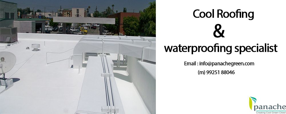 Are You Looking For The Energy Efficient Coolroofing And Waterproofing Services In India Panache Green Offer The Best Roofing Cool Stuff Cool Roof