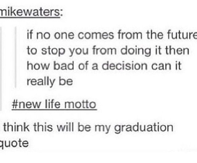 Mottos To Live By Tumblr