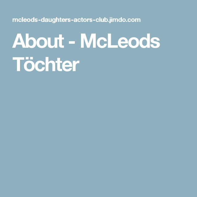 About - McLeods Töchter