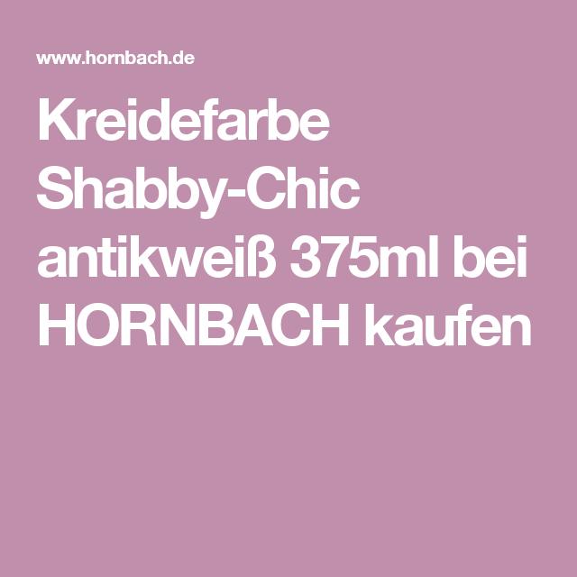 Kalkfarbe Hornbach kreidefarbe shabby chic antikweiß 375ml bei hornbach kaufen farbe