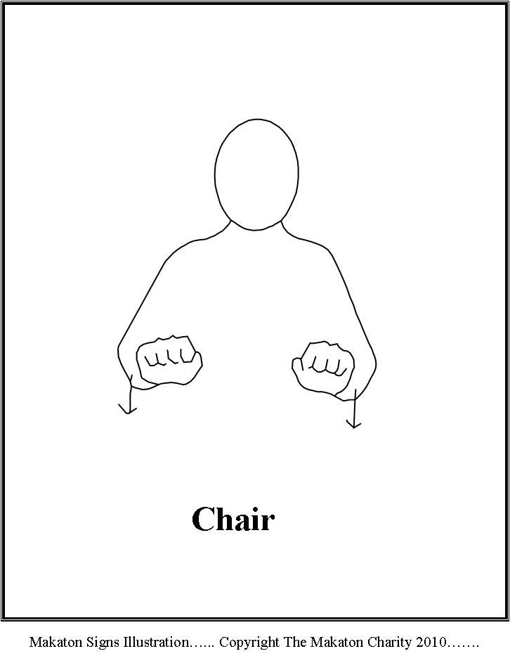 Chair Jpg 726 943 Pixels Makaton Signs Baby Sign Language Sign Language